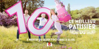 « Le Meilleur Pâtissier » saison 10 : dès le 7 octobre 2021 sur M6