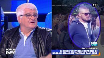 Nordahl Lelandais : le témoignage fort du père d'une victime présumée dans TPMP